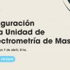 Inauguración de la Unidad de Espectrometría de Masa